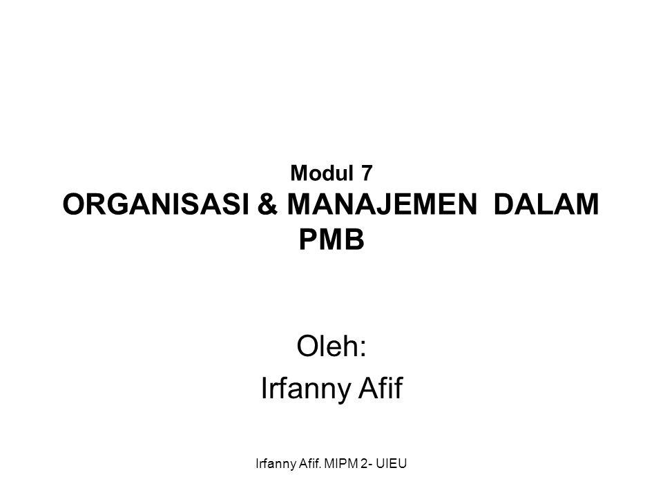 Modul 7 ORGANISASI & MANAJEMEN DALAM PMB