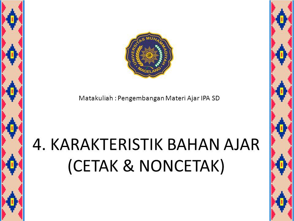 4. KARAKTERISTIK BAHAN AJAR (CETAK & NONCETAK)