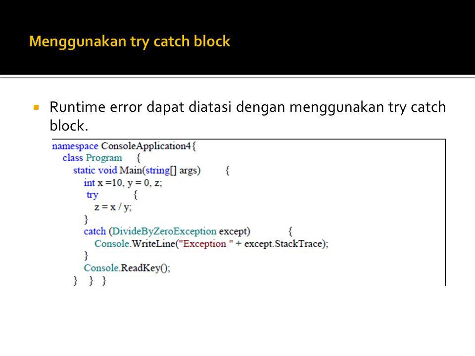 Menggunakan try catch block
