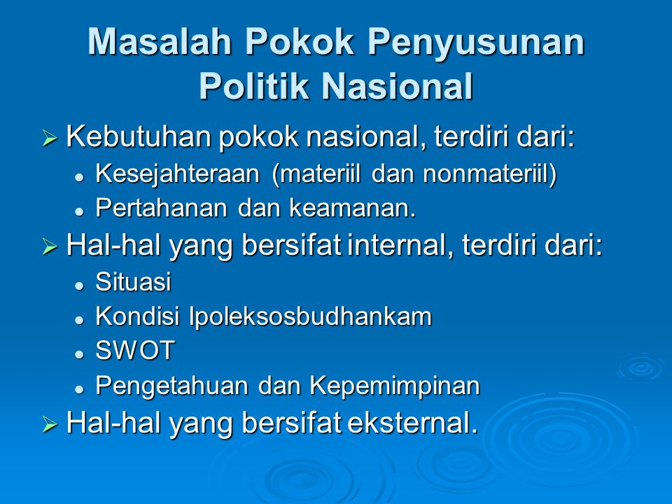 Masalah Pokok Penyusunan Politik Nasional