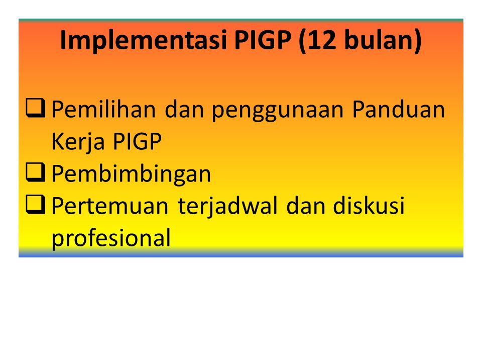 Implementasi PIGP (12 bulan)