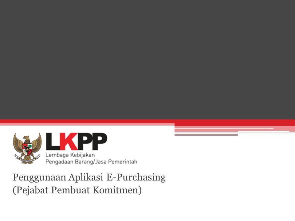 Penggunaan Aplikasi E-Purchasing (Pejabat Pembuat Komitmen)