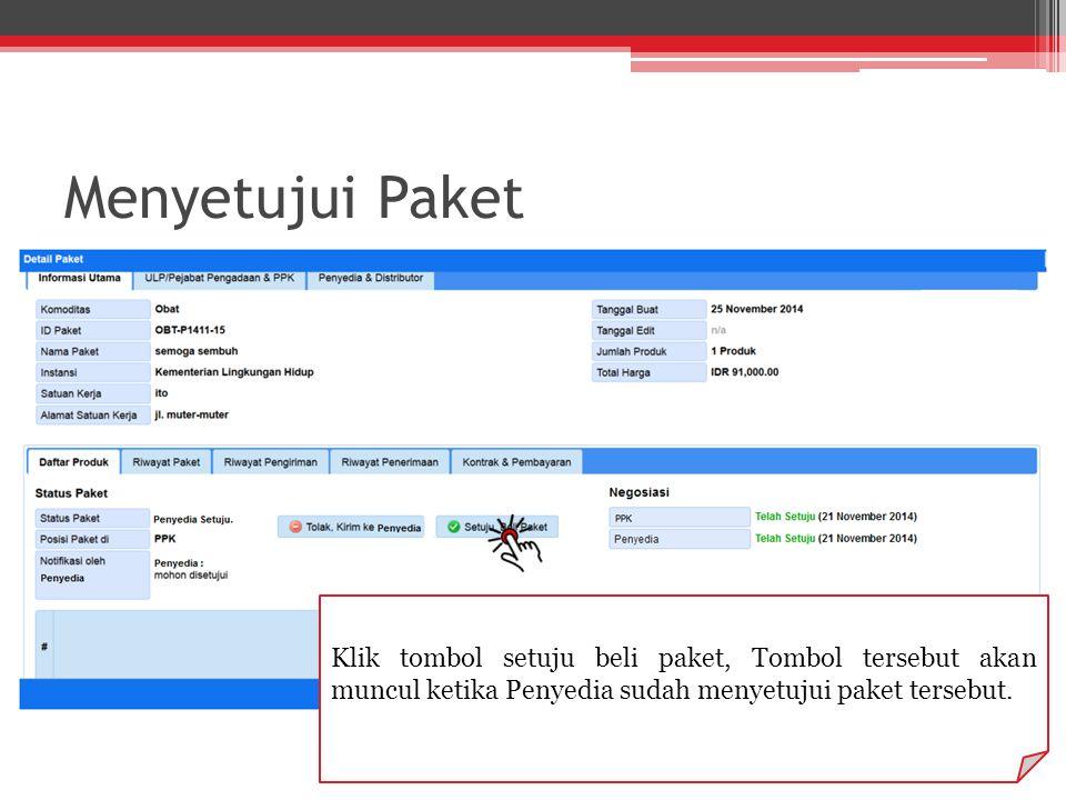 Menyetujui Paket Klik tombol setuju beli paket, Tombol tersebut akan muncul ketika Penyedia sudah menyetujui paket tersebut.