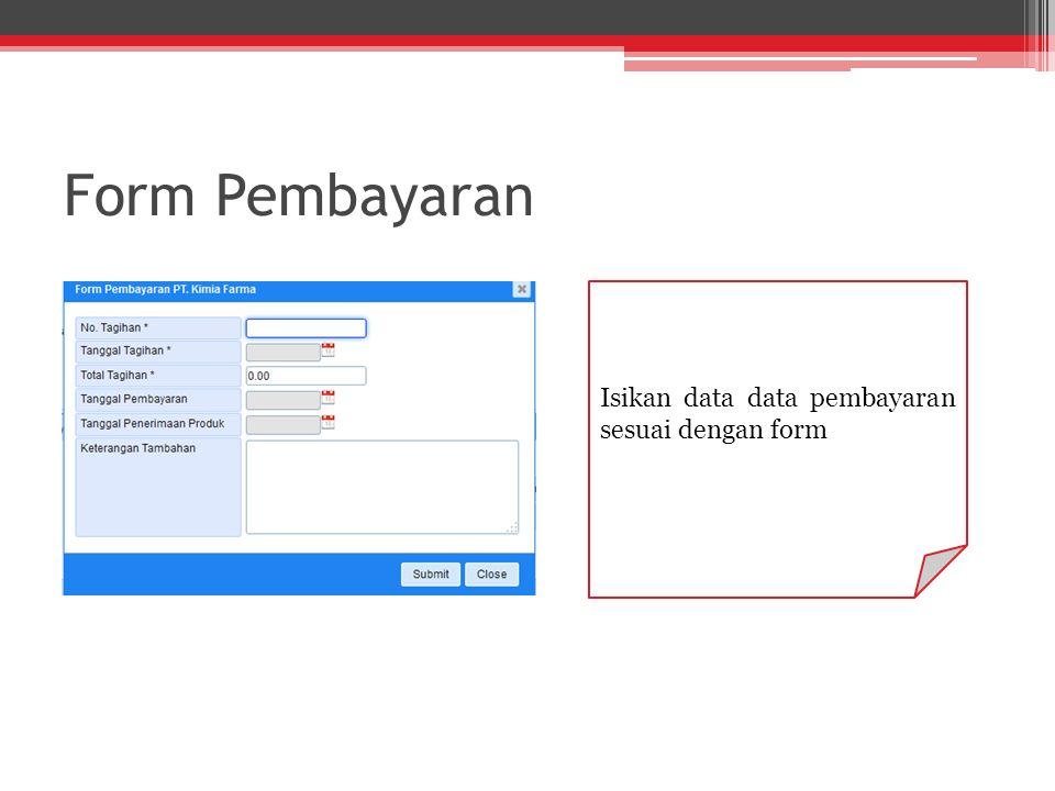 Form Pembayaran Isikan data data pembayaran sesuai dengan form