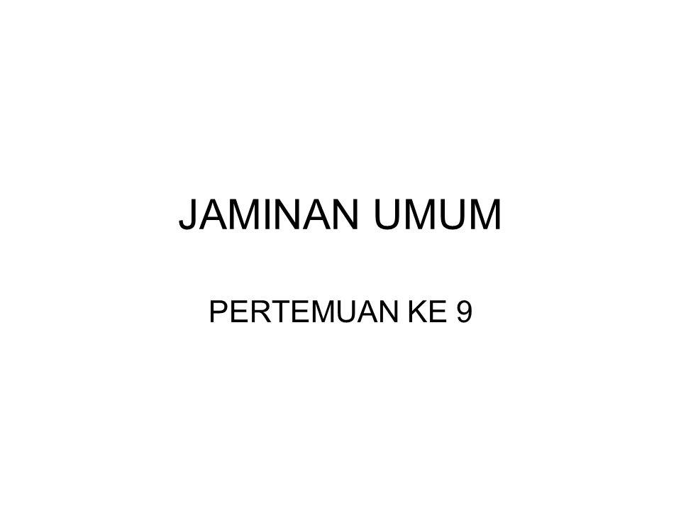 JAMINAN UMUM PERTEMUAN KE 9