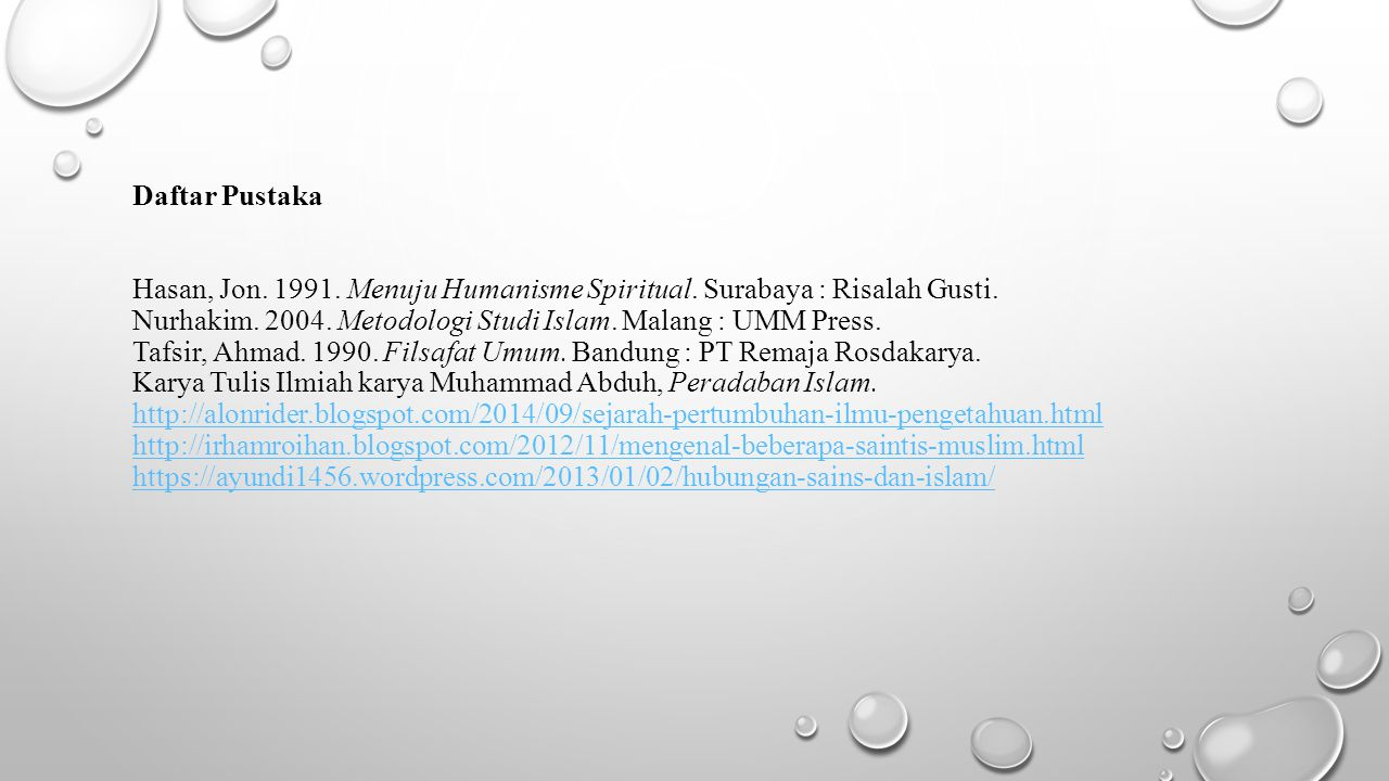Daftar Pustaka Hasan, Jon. 1991. Menuju Humanisme Spiritual
