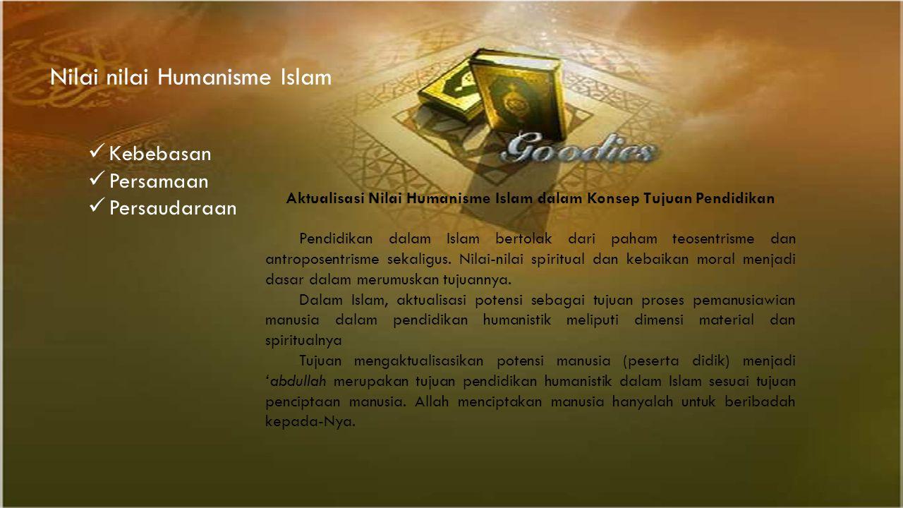 Aktualisasi Nilai Humanisme Islam dalam Konsep Tujuan Pendidikan