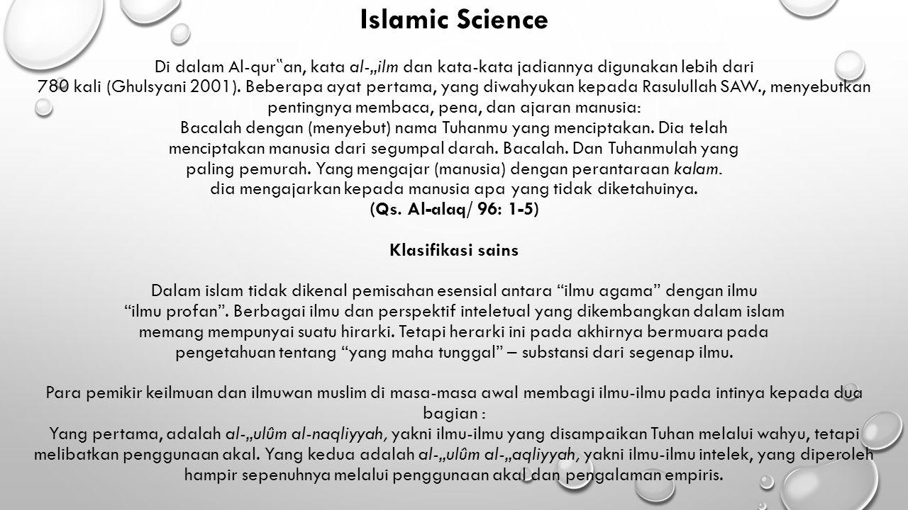 """Islamic Science Di dalam Al-qur""""an, kata al-""""ilm dan kata-kata jadiannya digunakan lebih dari 780 kali (Ghulsyani 2001)."""