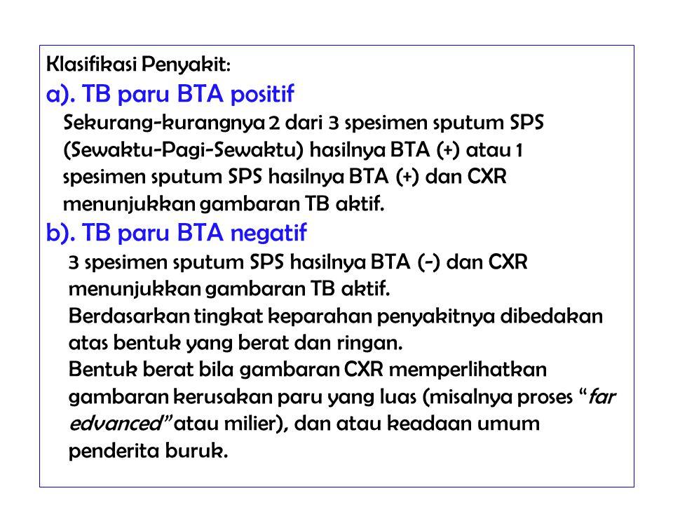 a). TB paru BTA positif b). TB paru BTA negatif Klasifikasi Penyakit: