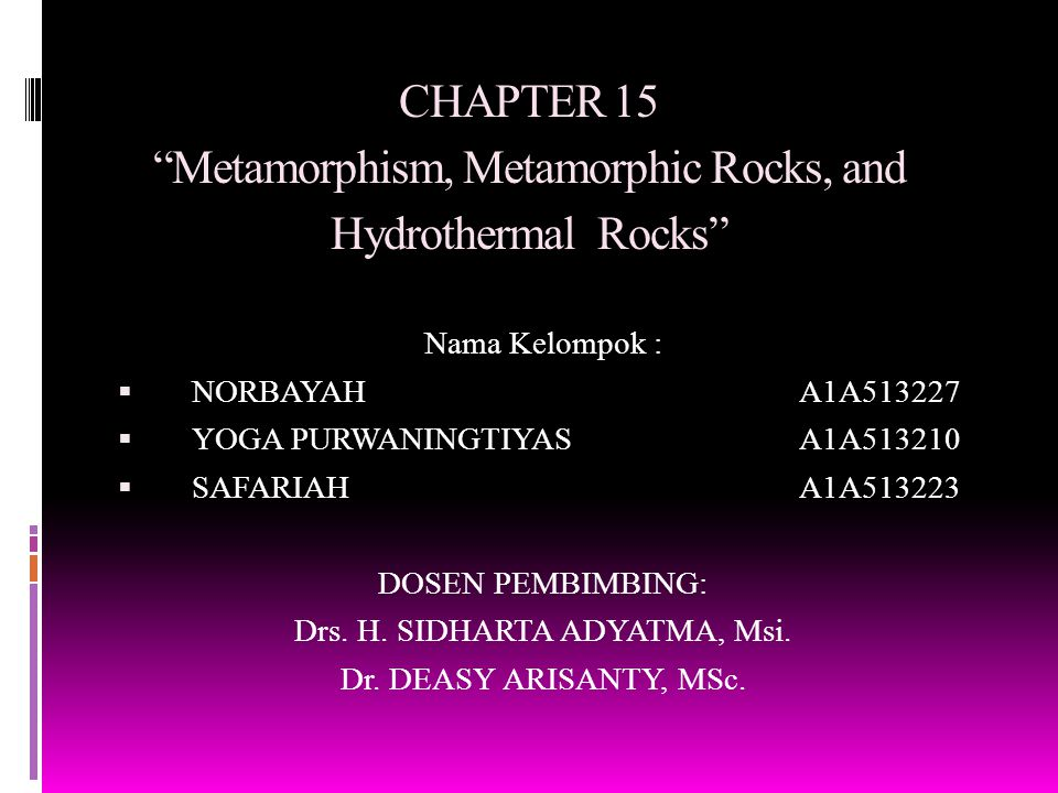 CHAPTER 15 Metamorphism, Metamorphic Rocks, and Hydrothermal Rocks