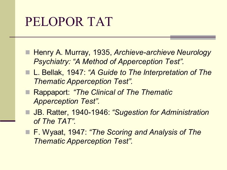 PELOPOR TAT Henry A. Murray, 1935, Archieve-archieve Neurology Psychiatry: A Method of Apperception Test .