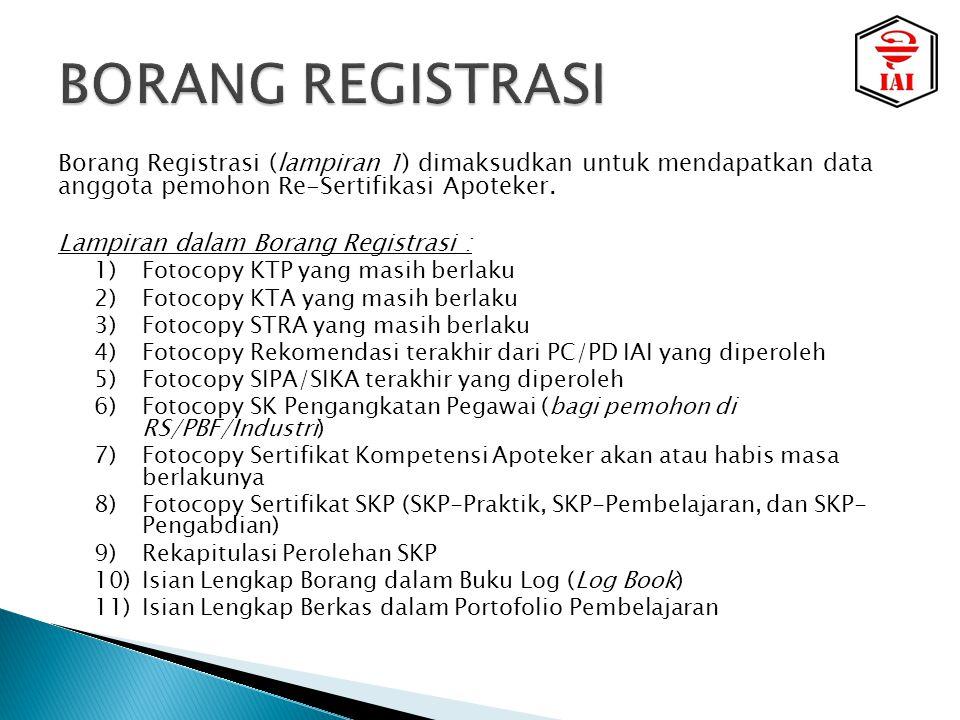BORANG REGISTRASI Borang Registrasi (lampiran 1) dimaksudkan untuk mendapatkan data anggota pemohon Re-Sertifikasi Apoteker.