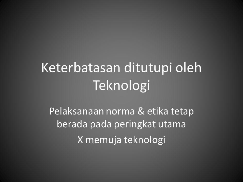 Keterbatasan ditutupi oleh Teknologi