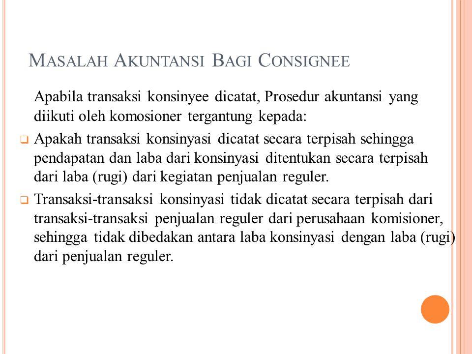 Masalah Akuntansi Bagi Consignee