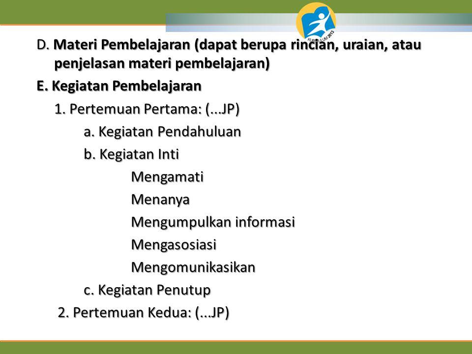 D. Materi Pembelajaran (dapat berupa rincian, uraian, atau penjelasan materi pembelajaran)