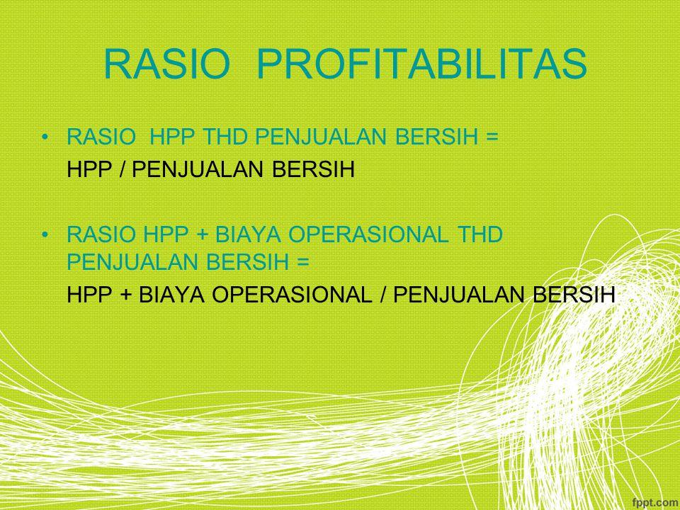 RASIO PROFITABILITAS RASIO HPP THD PENJUALAN BERSIH =