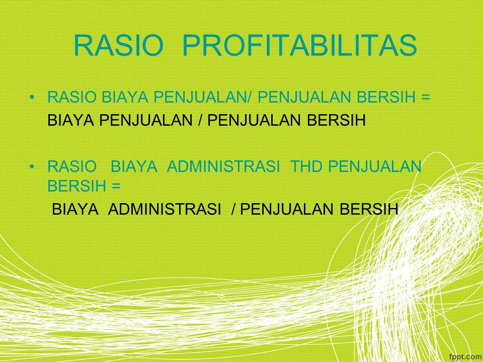RASIO PROFITABILITAS RASIO BIAYA PENJUALAN/ PENJUALAN BERSIH =