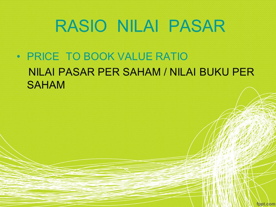 RASIO NILAI PASAR PRICE TO BOOK VALUE RATIO