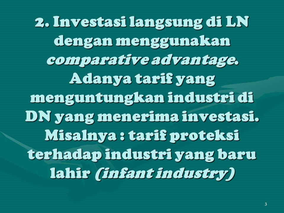 2. Investasi langsung di LN dengan menggunakan comparative advantage