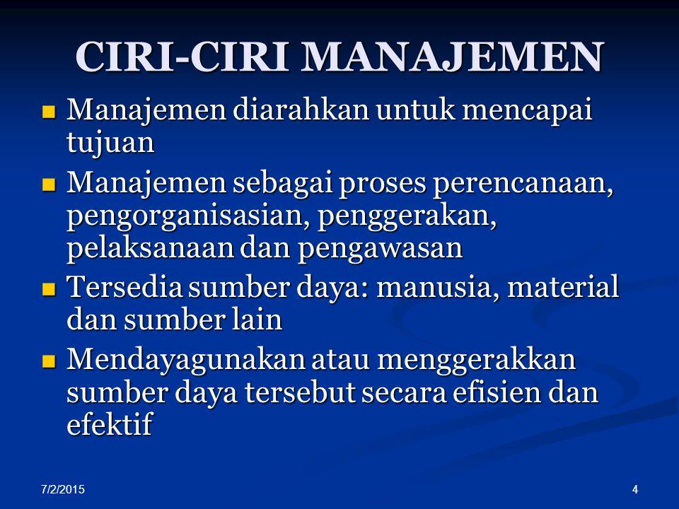 CIRI-CIRI MANAJEMEN Manajemen diarahkan untuk mencapai tujuan