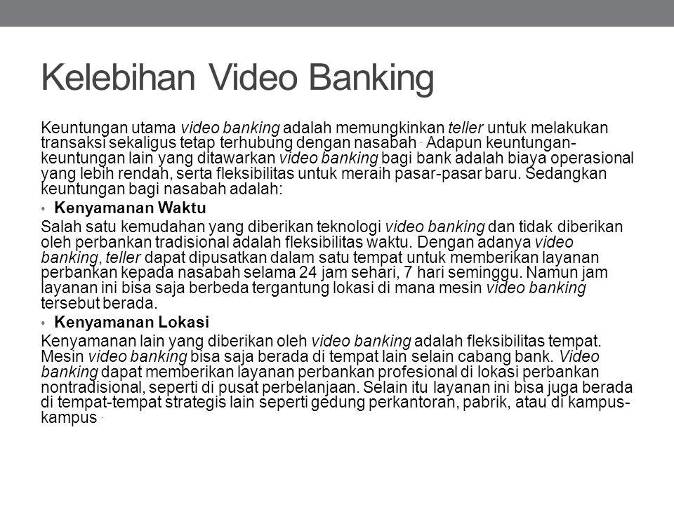 Kelebihan Video Banking