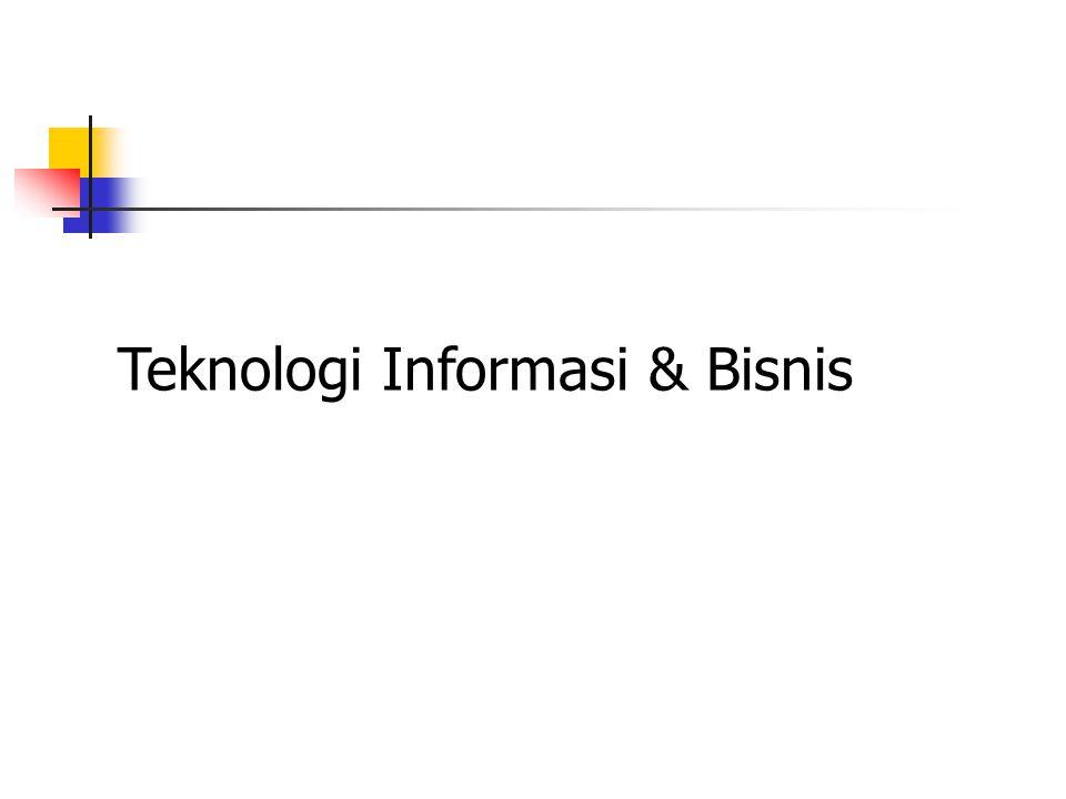 Teknologi Informasi & Bisnis
