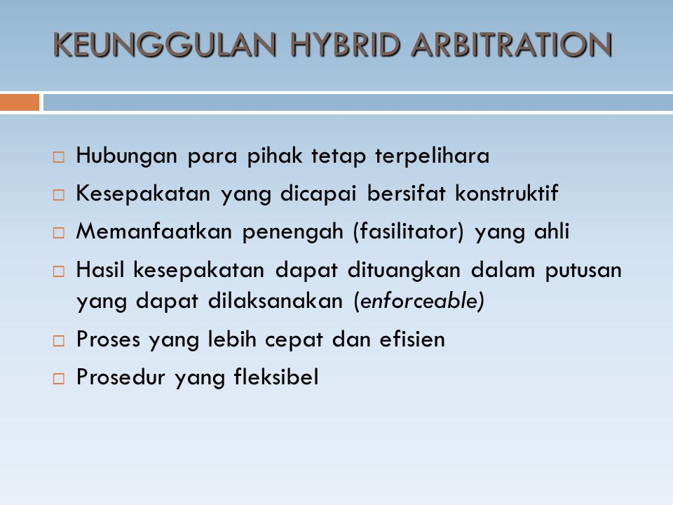 KEUNGGULAN HYBRID ARBITRATION