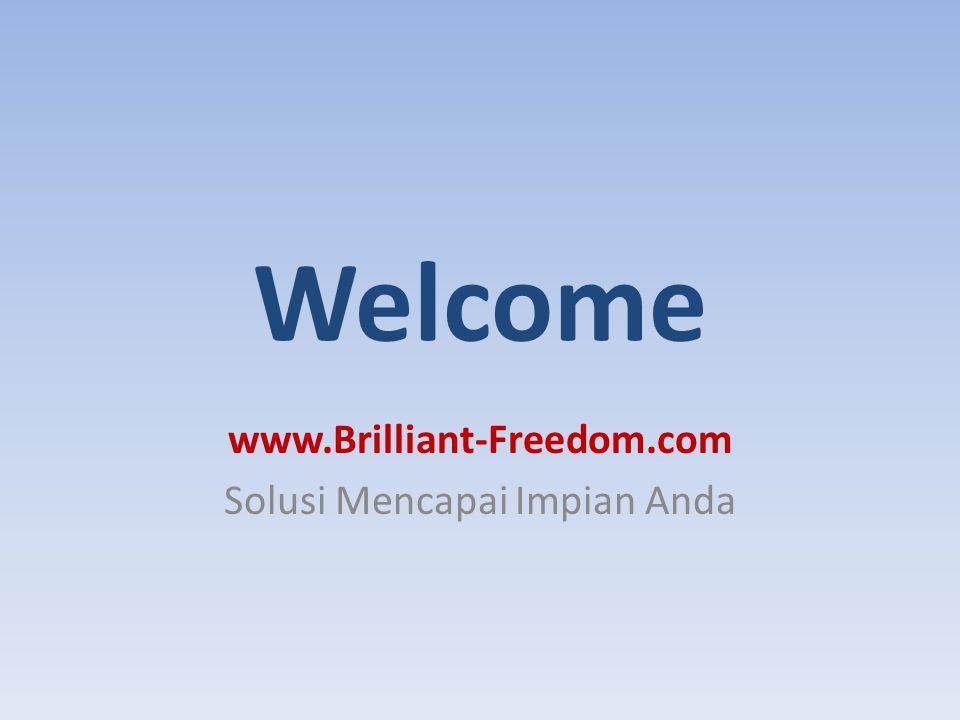 www.Brilliant-Freedom.com Solusi Mencapai Impian Anda