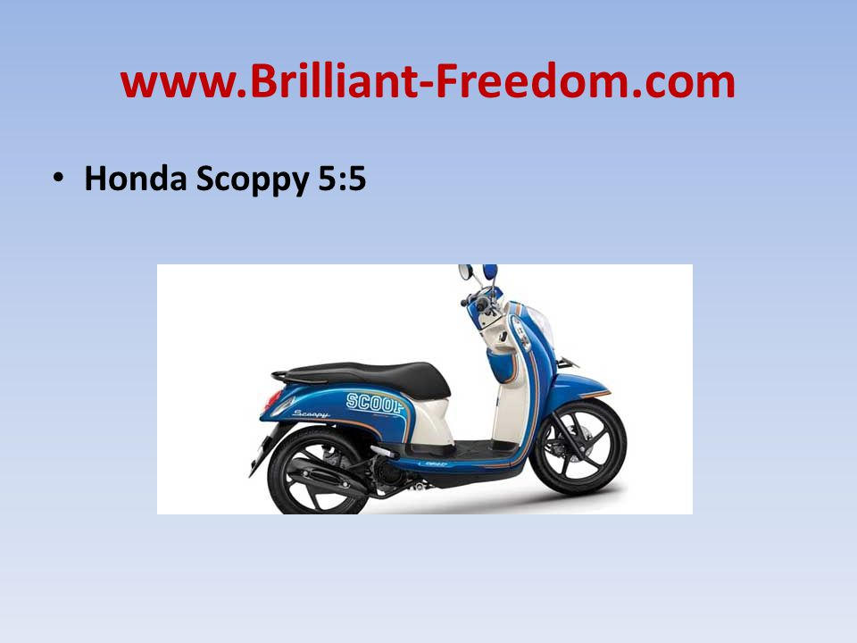 www.Brilliant-Freedom.com Honda Scoppy 5:5