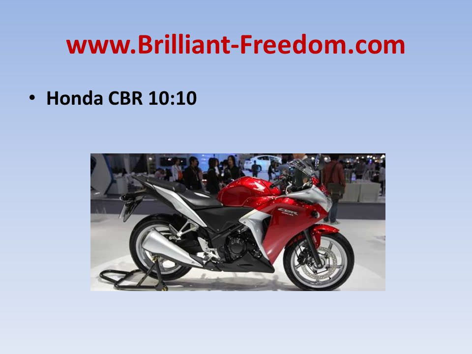 www.Brilliant-Freedom.com Honda CBR 10:10