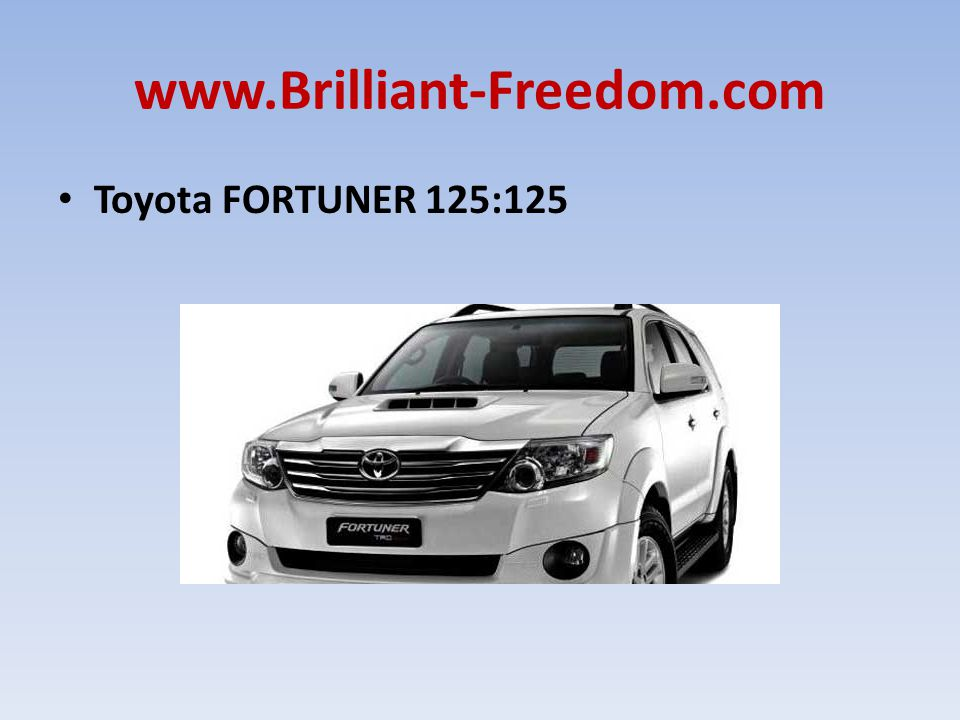 www.Brilliant-Freedom.com Toyota FORTUNER 125:125