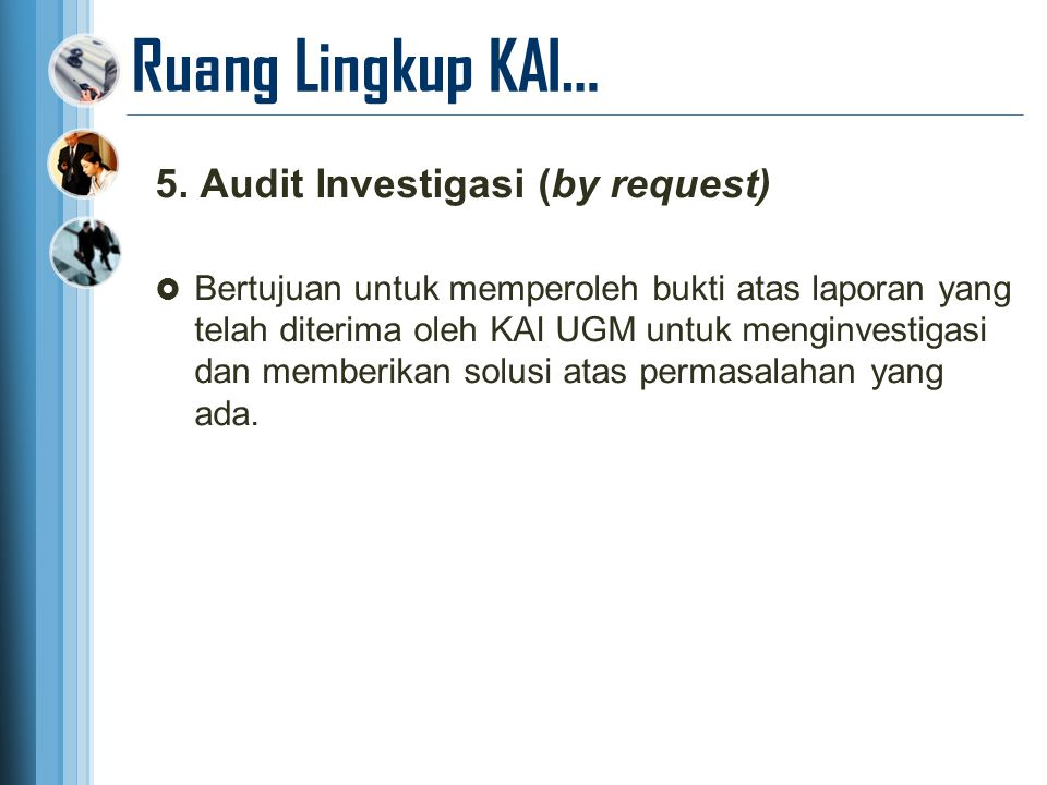 Ruang Lingkup KAI… 5. Audit Investigasi (by request)