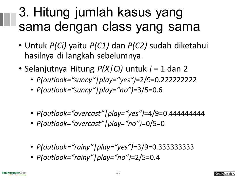 3. Hitung jumlah kasus yang sama dengan class yang sama