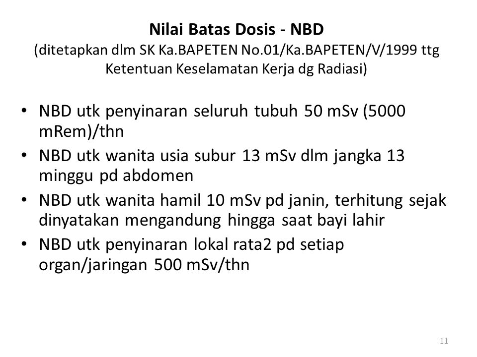 Nilai Batas Dosis - NBD (ditetapkan dlm SK Ka. BAPETEN No. 01/Ka