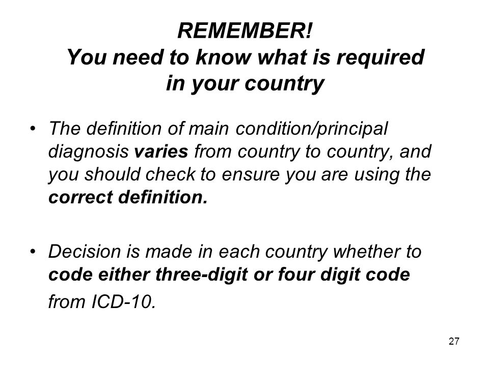 REMEMBER! You need to know what is required in your country