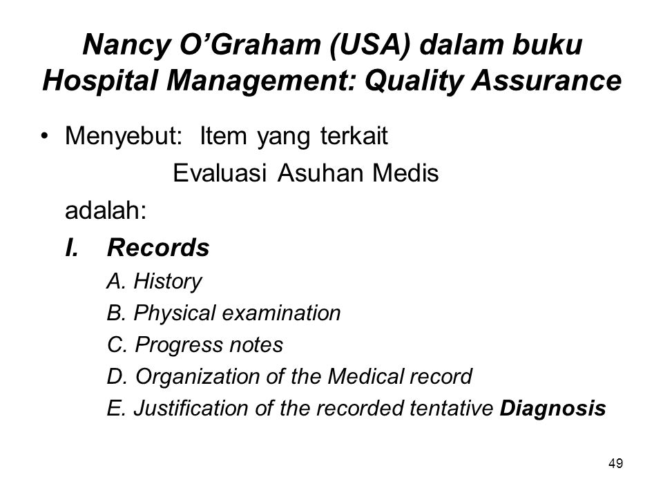 Nancy O'Graham (USA) dalam buku Hospital Management: Quality Assurance