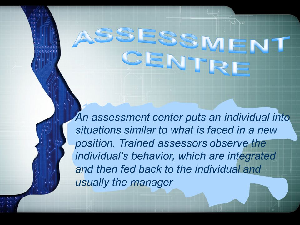 ASSESSMENT CENTRE.