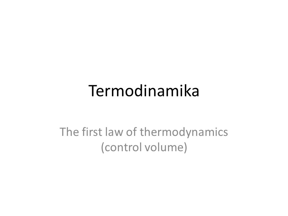 The first law of thermodynamics (control volume)