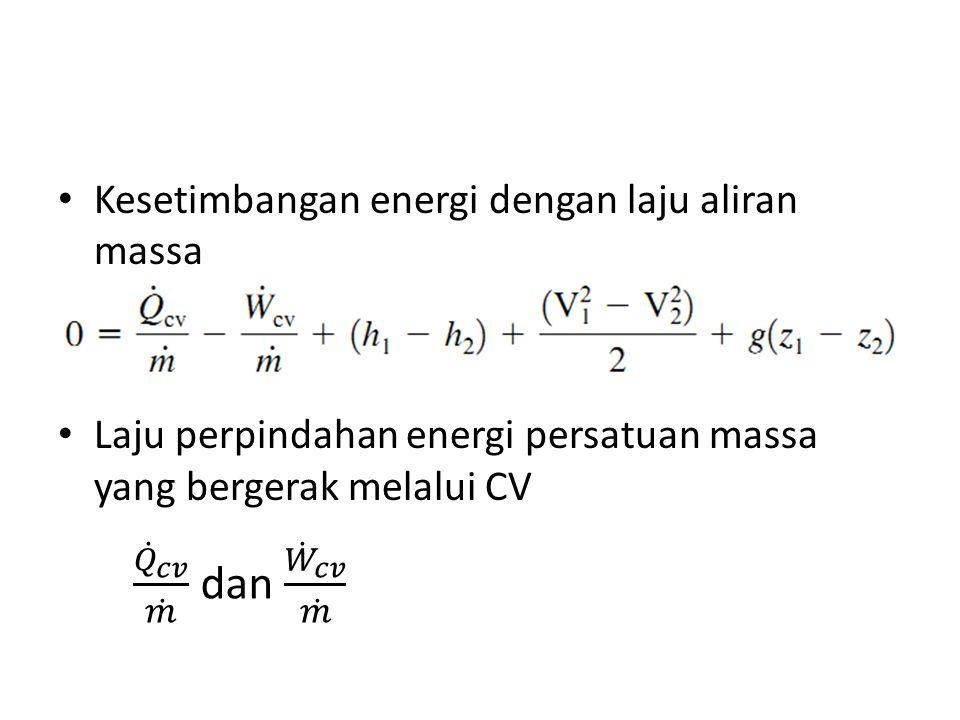 𝑄 𝑐𝑣 𝑚 dan 𝑊 𝑐𝑣 𝑚 Kesetimbangan energi dengan laju aliran massa