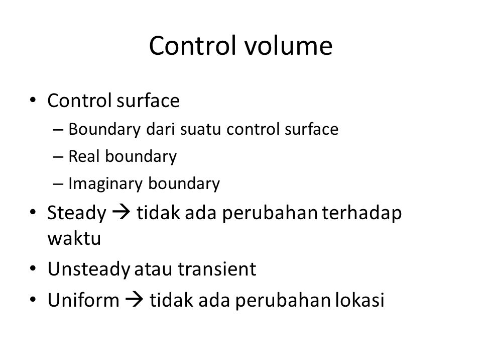 Control volume Control surface