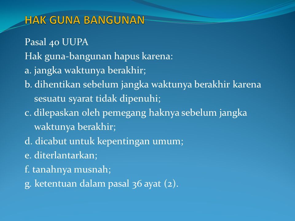 HAK GUNA BANGUNAN Pasal 40 UUPA Hak guna-bangunan hapus karena: