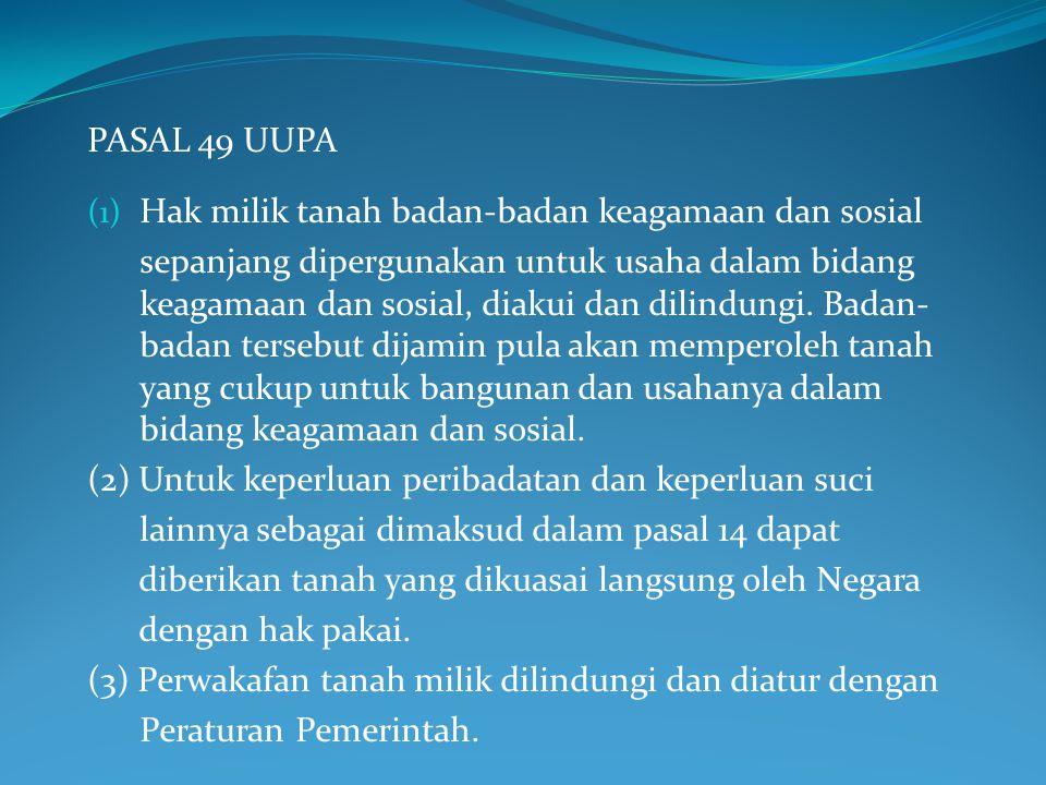 PASAL 49 UUPA Hak milik tanah badan-badan keagamaan dan sosial.