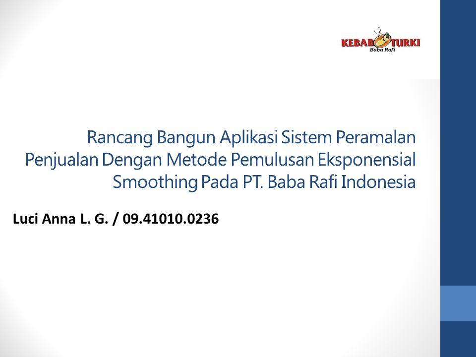 Rancang Bangun Aplikasi Sistem Peramalan Penjualan Dengan Metode Pemulusan Eksponensial Smoothing Pada PT. Baba Rafi Indonesia