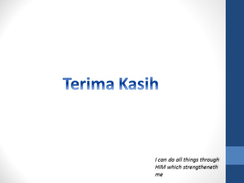 Terima Kasih I can do all things through HIM which strengtheneth me