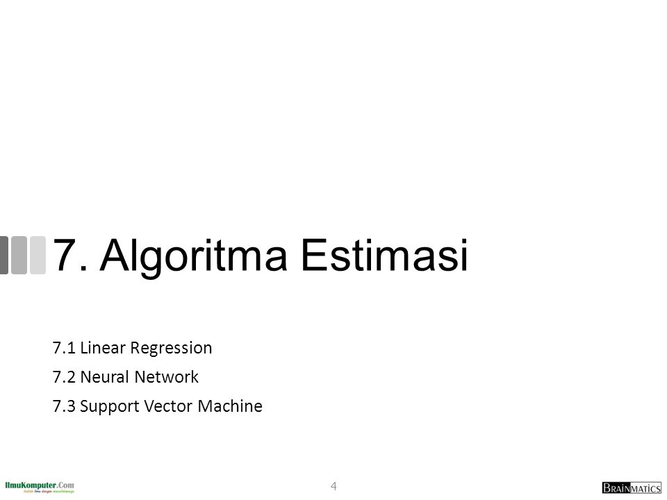 7. Algoritma Estimasi 7.1 Linear Regression 7.2 Neural Network