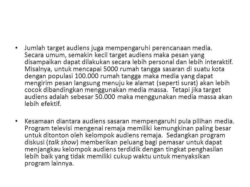 Jumlah target audiens juga mempengaruhi perencanaan media