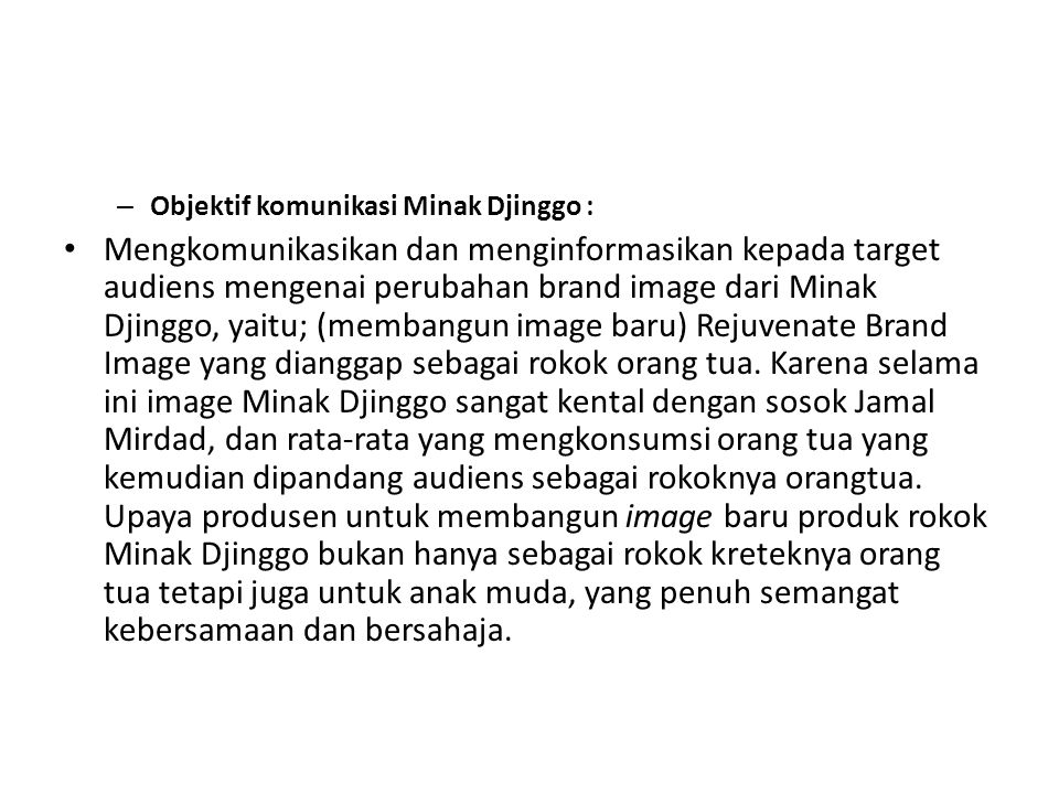 Objektif komunikasi Minak Djinggo :