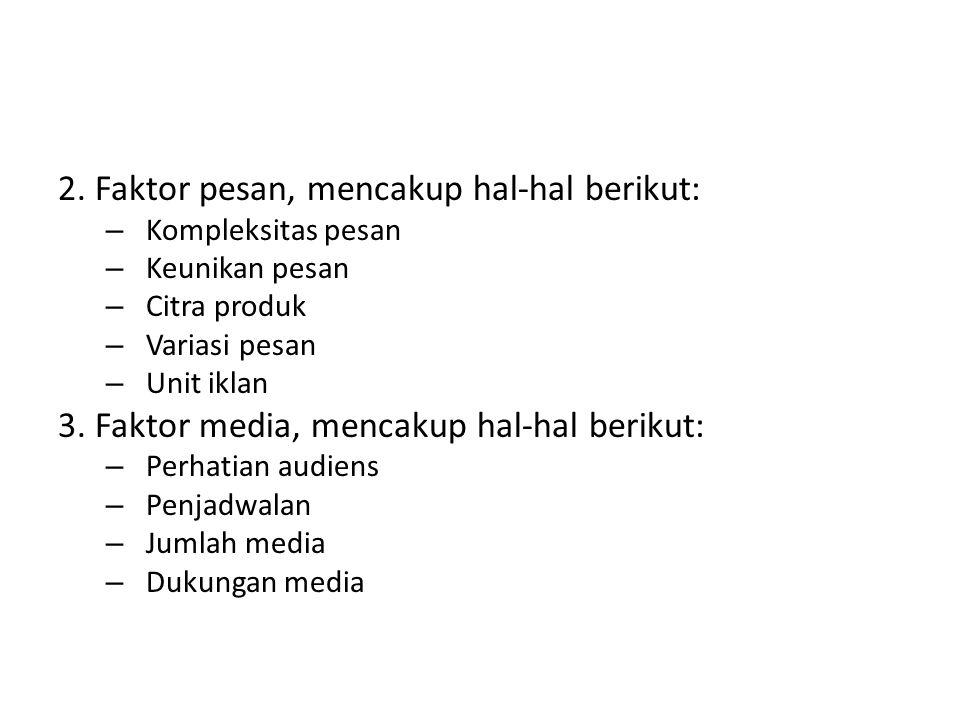 2. Faktor pesan, mencakup hal-hal berikut: