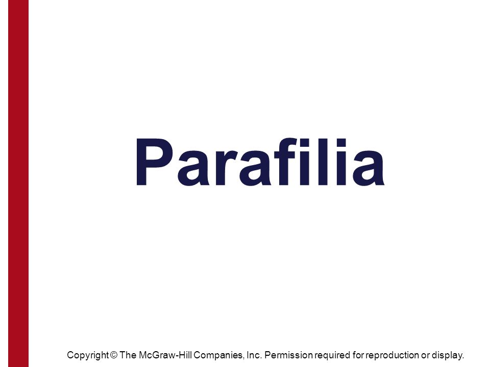 Parafilia Copyright © The McGraw-Hill Companies, Inc.