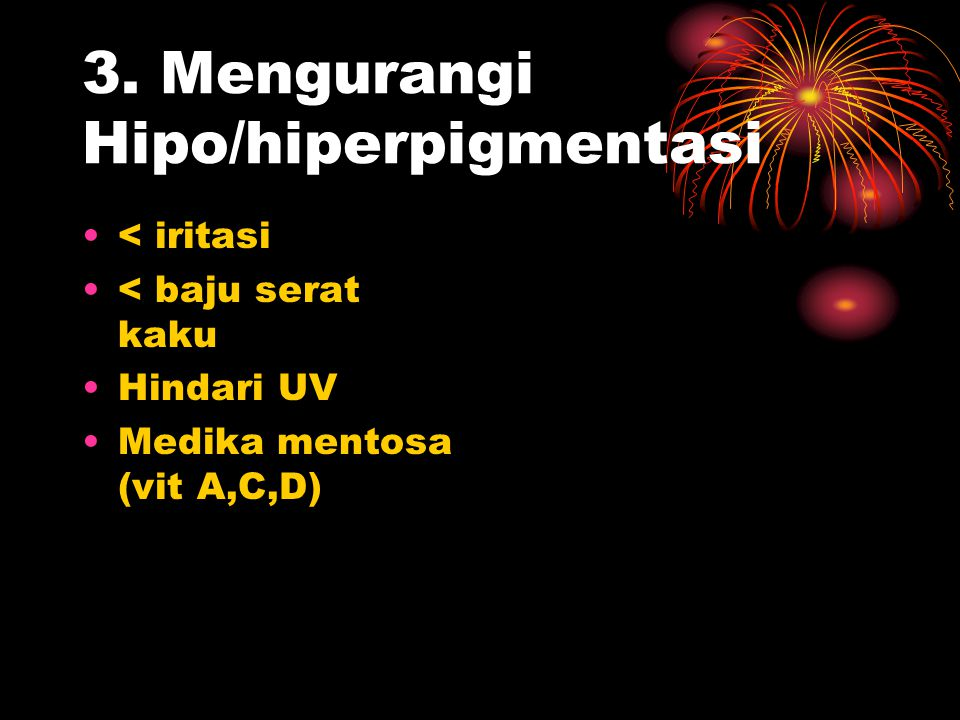 3. Mengurangi Hipo/hiperpigmentasi
